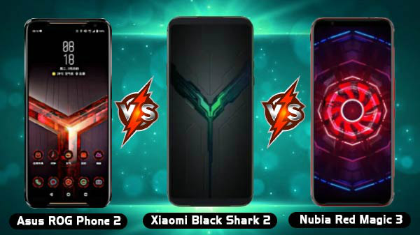 Asus ROG Phone II Vs Xiaomi Black Shark 2 Vs Nubia Red Magic 3