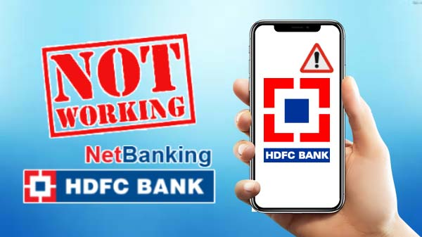 HDFC Netbanking, Mobile App Suffering Outage For Past 48 Hours