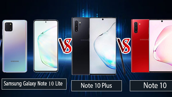 Samsung Galaxy Note 10 Lite Vs Note 10 Plus Vs Note 10: Which One You Should Buy?