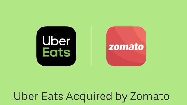 Zomato Acquires Uber Eats India Business For $350 Million
