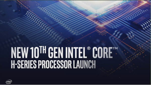 Intel 10th Gen Core Mobile H-Series Processors Unveiled
