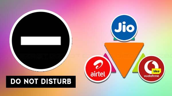 How To Activate Do Not Disturb On Jio, Airtel, And Vodafone-Idea