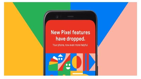 Google Pixel Series Get New Features Drop