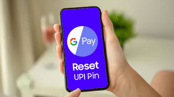 How To Reset UPI PIN In Google Pay