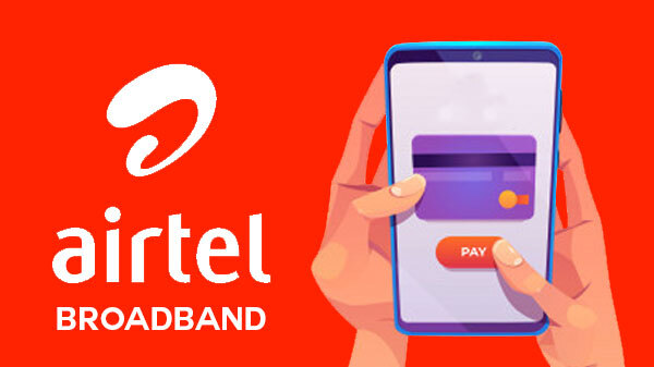 Airtel Broadband Bill Payment: How To Pay Airtel Broadband Bill Online