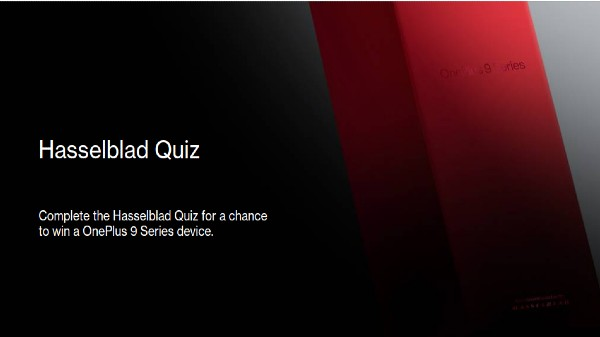 OnePlus Hasselblad Quiz: Your Chance To Win All New OnePlus 9