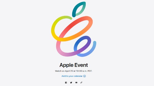 Apple Spring Loaded 2021 Event Scheduled For April 20