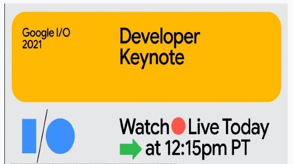 Google I/O 2021 Event Tonight: Complete Details