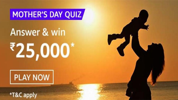 Amazon Mother's Day Quiz Answers: Here's Your Chance To Bag Rs. 25,000 Amazon Pay Balance