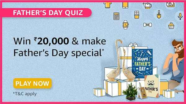 Amazon Father's Day Quiz Answers: Win Rs. 20,000 Amazon Pay Balance
