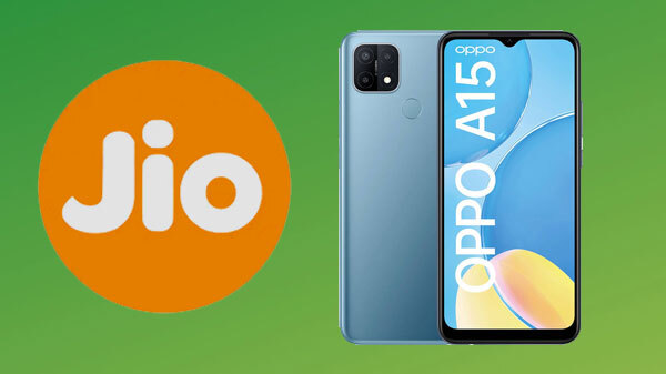 Reliance Jio Partners With Oppo; Offering Discount With Oppo A15