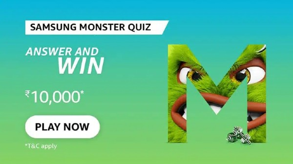Amazon Samsung Monster Quiz Answers: Win Rs. 10,000