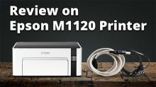 Epson M1120 Review: Decent InkTank Printer With Lower Printing Costs