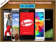 Top 10 Recently Launched Quad Core Smartphones Under Rs 10,000 To Buy