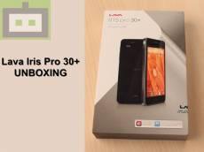 Watch Lava Iris Pro 30 Plus Unboxing [VIDEO]
