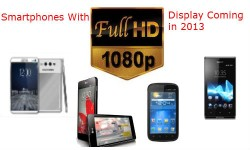 Top 6 Smartphone / Phablets Boasting 1080p Full HD Display to Debut in 2013
