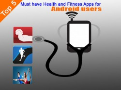 Top 5 Must have Health and Fitness Apps for Android users