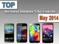 Top 5 Over-the-Chart Android Smartphones To Buy In India This May 2014