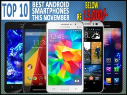 Top 10 Best Android Smartphones Below Rs 15,000 To Buy This November