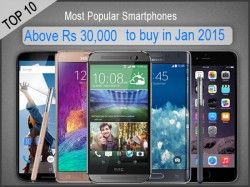 Top 10 Most Popular Smartphones Above Rs 30,000 to buy in Jan 2015