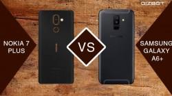 Samsung Galaxy A6+ Vs Nokia 7 Plus: The old rivalry