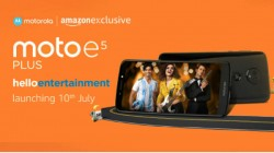 Moto E5 Plus India launch pegged for July 10 as Amazon exclusive