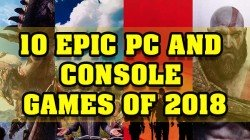 10 epic PC and Console games of 2018: All you need to know
