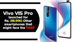 Vivo V15 Pro launched for Rs. 28,990: Other smartphones that might face the heat