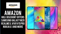 Amazon Holi Offers: Samsung Galaxy M20, Realme U, Vivo V15 Pro, Nokia 8.1 and more