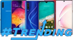 Last Week Most Trending Smartphones: Galaxy A50s, Mi A3, Galaxy Note10+, Realme 5 Pro And More