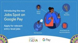Google Pay Introduces Jobs Spot Helps Find Entry-Level Jobs In India