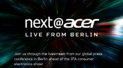 Next@Acer – Watch the Acer IFA 2019 Event Live Stream From Here