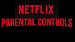 How To Use Parental Controls On Netflix And Make It Kid-Friendly