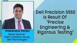 Exclusive Interview With Dell's Vivekanand Manjeri On Dell Precision 5550 Mobile Workstation