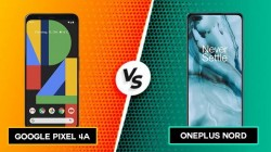 Google Pixel 4a Vs OnePlus Nord: Which One Should You Buy?