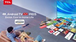TCL P615 4K UHD Smart Android TV Launched: Price Starts At Rs. 23,999