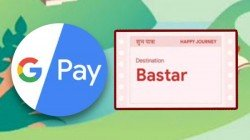 Here's How To Avail Bastar Ticket On Google Pay