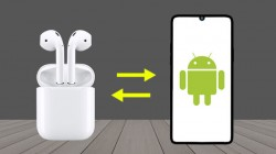 Apple AirPods Work Great On Android Phones: Here's How To Connect Easily
