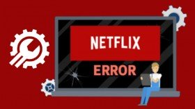 Common Netflix Errors And Fixes You Should Know
