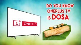 OnePlus TV Codenamed After Famous South Indian Dish Dosa
