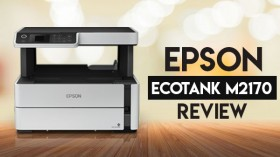 Epson EcoTank Monochrome M2170 Review: Brilliant Performance At Low Printing Cost