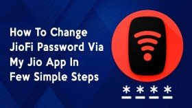 How To Change JioFi Password Via My Jio App In Few Simple Steps