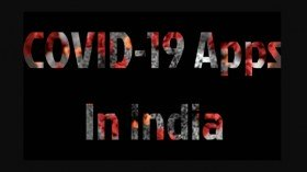 Apps For COVID-19 Prevention And Control In India: Features Explained