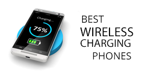 Best Wireless Charging Phones