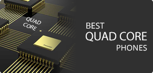 Best Quad Core Phones