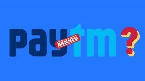 Is Paytm Banned In India Why Paytm Is Not Working Today