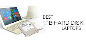 Best 1TB Hard Disk Laptops