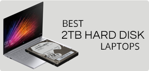 Best 2TB Hard Disk Laptops