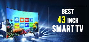 BEST 43 INCH SMART TV IN INDIA