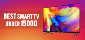 BEST SMART TV UNDER RS 15,000 IN INDIA